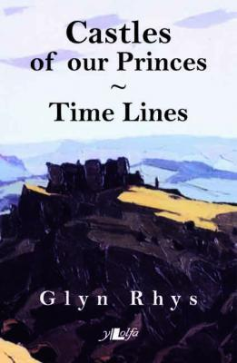 Llun o 'Castles of our Princes / Time Lines' 