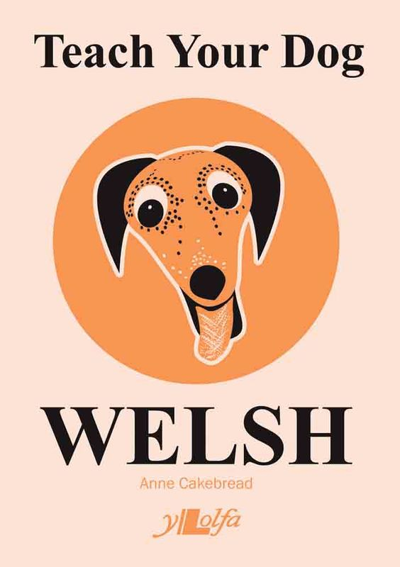 Llun o 'Teach Your Dog Welsh' 