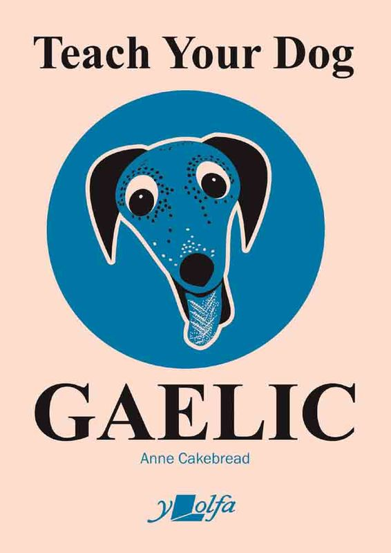 Llun o 'Teach Your Dog Gaelic' 