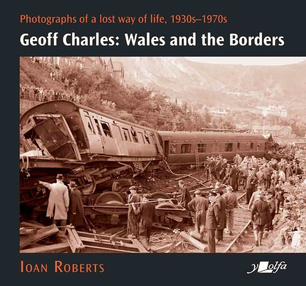 A picture of 'Geoff Charles: Wales and the Borders' 