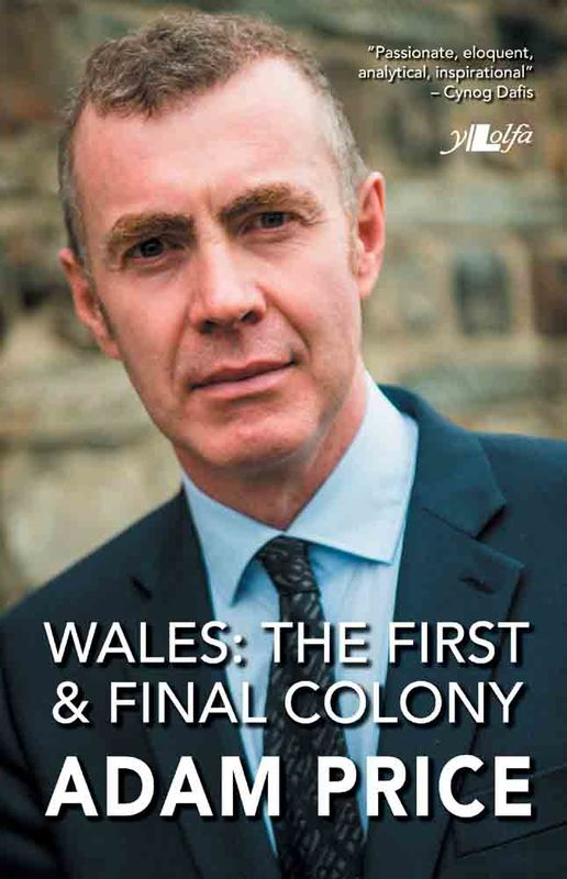 A picture of 'Wales: The First and Final Colony' by Adam Price