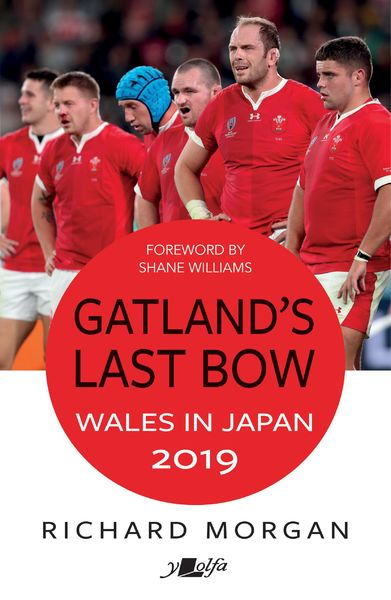 2019: Gatland, Japan and respect for Welsh rugby