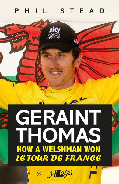 Geraint Thomas 2018: How the Tour de France win inspired a Welsh cycling fan
