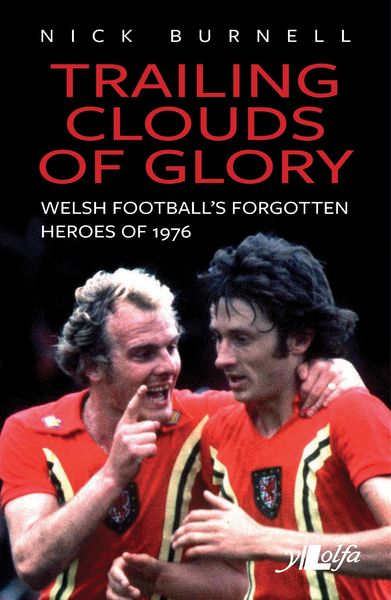 Rembembering Welsh football's forgotten heroes of 1976