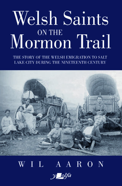 The Welsh Mormons' adventures in the American West